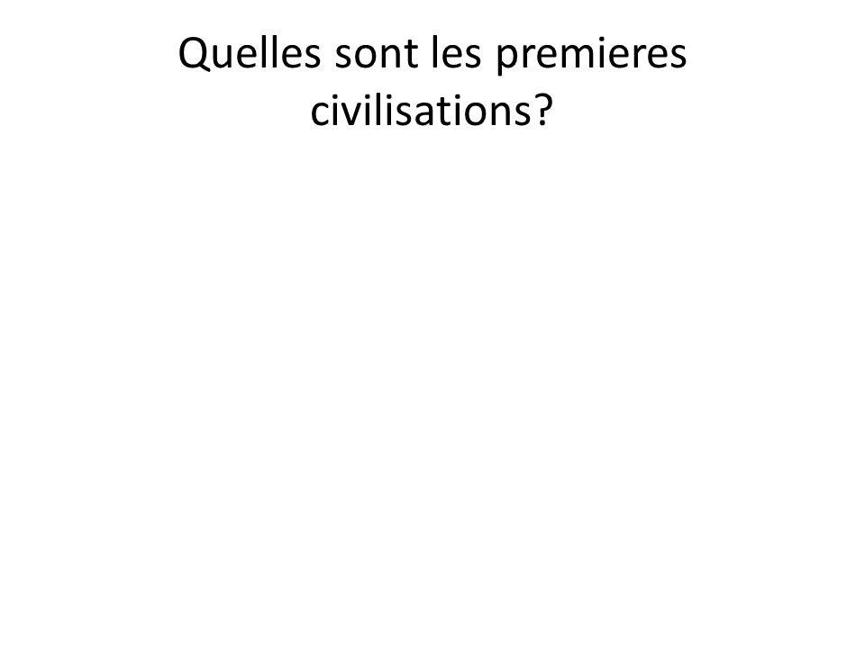 Quelles sont les premieres civilisations