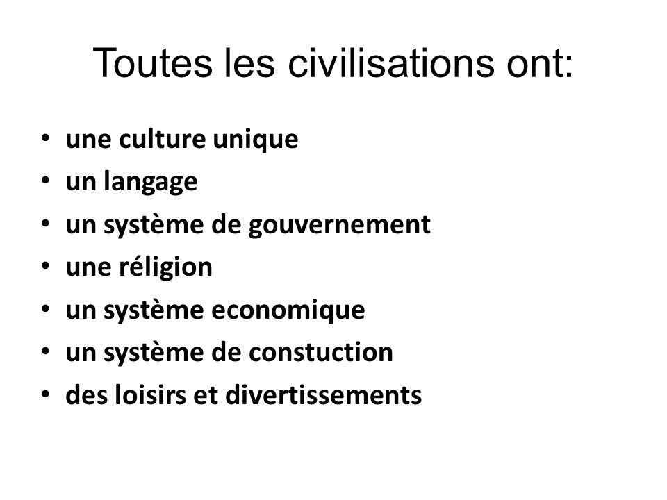 Toutes les civilisations ont:
