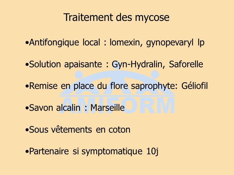 Traitement des mycose Antifongique local : lomexin, gynopevaryl lp