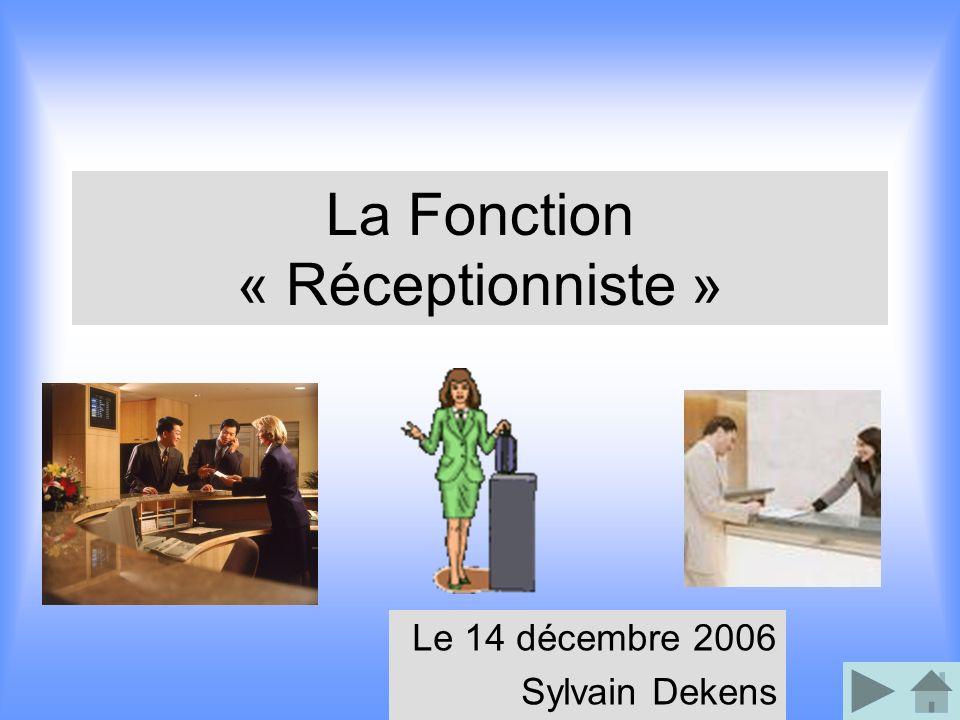La Fonction « Réceptionniste »