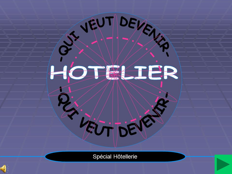 -QUI VEUT DEVENIR- -QUI VEUT DEVENIR- HOTELIER