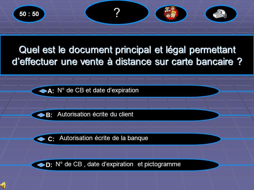 50 : 50. Quel est le document principal et légal permettant d'effectuer une vente à distance sur carte bancaire