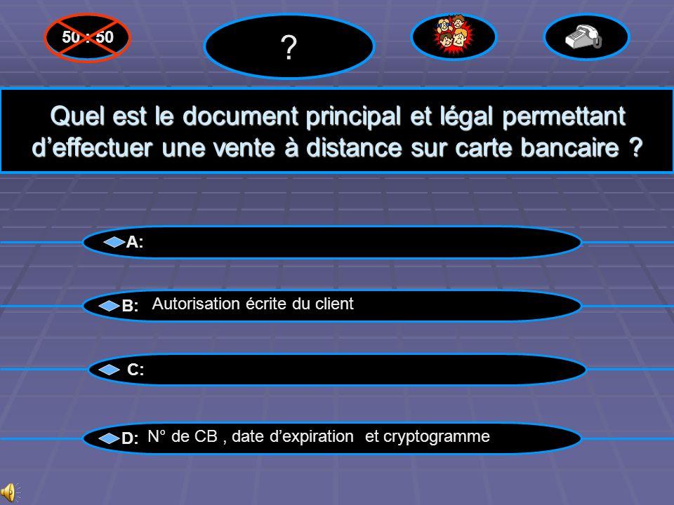 50 : 50 Quel est le document principal et légal permettant d'effectuer une vente à distance sur carte bancaire