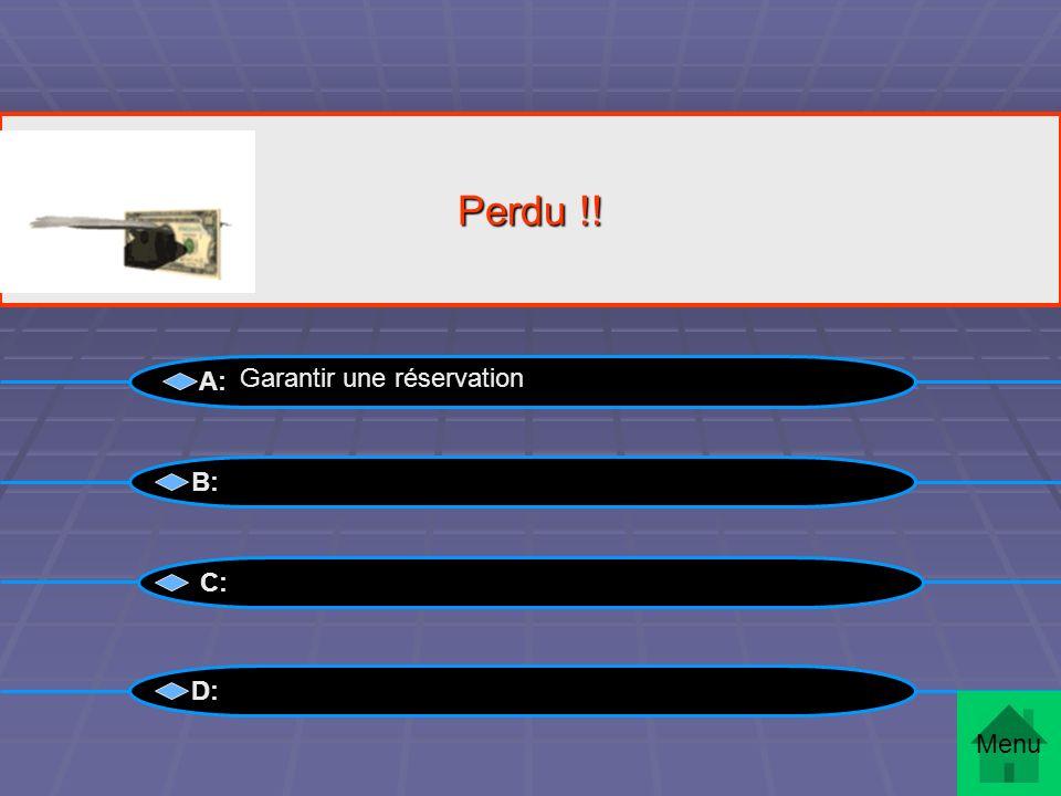 Perdu !! A: Garantir une réservation B: C: D: Menu