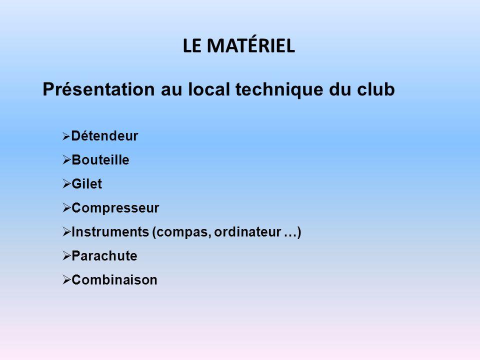 Le matériel Présentation au local technique du club Bouteille Gilet