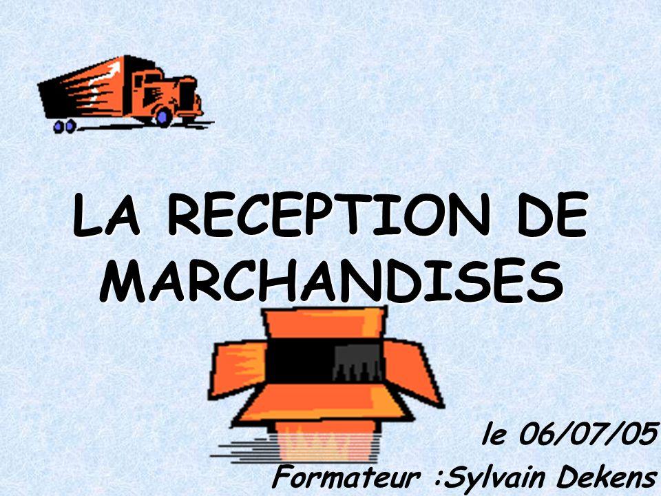 LA RECEPTION DE MARCHANDISES
