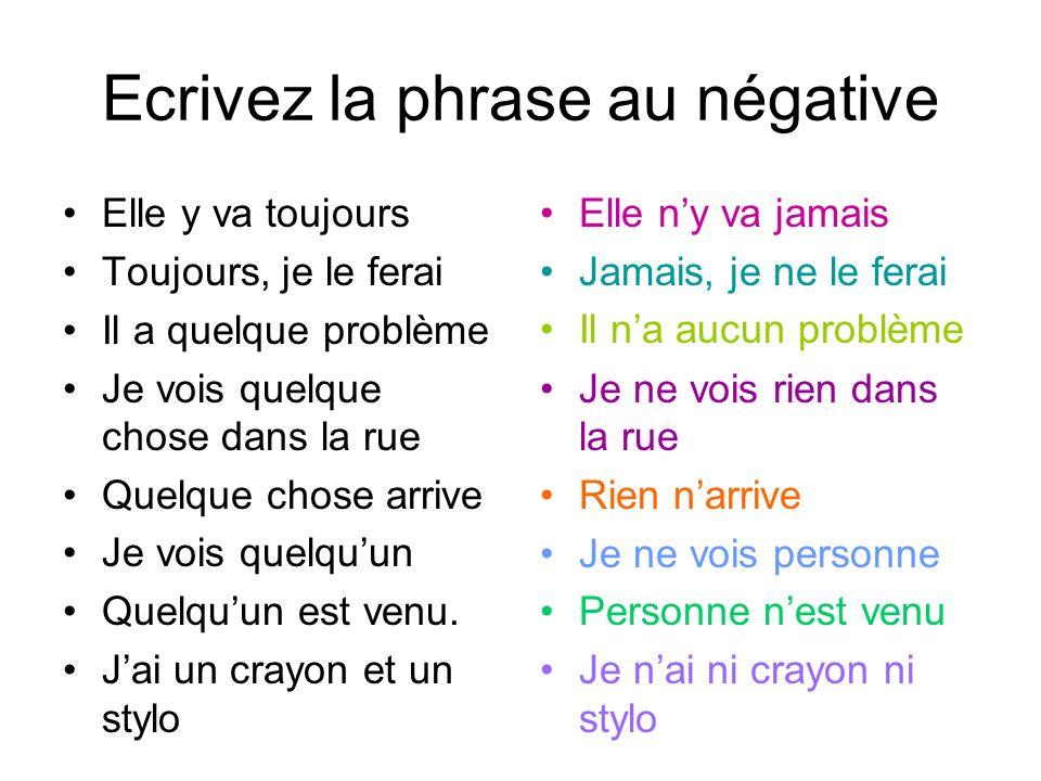 Ecrivez la phrase au négative