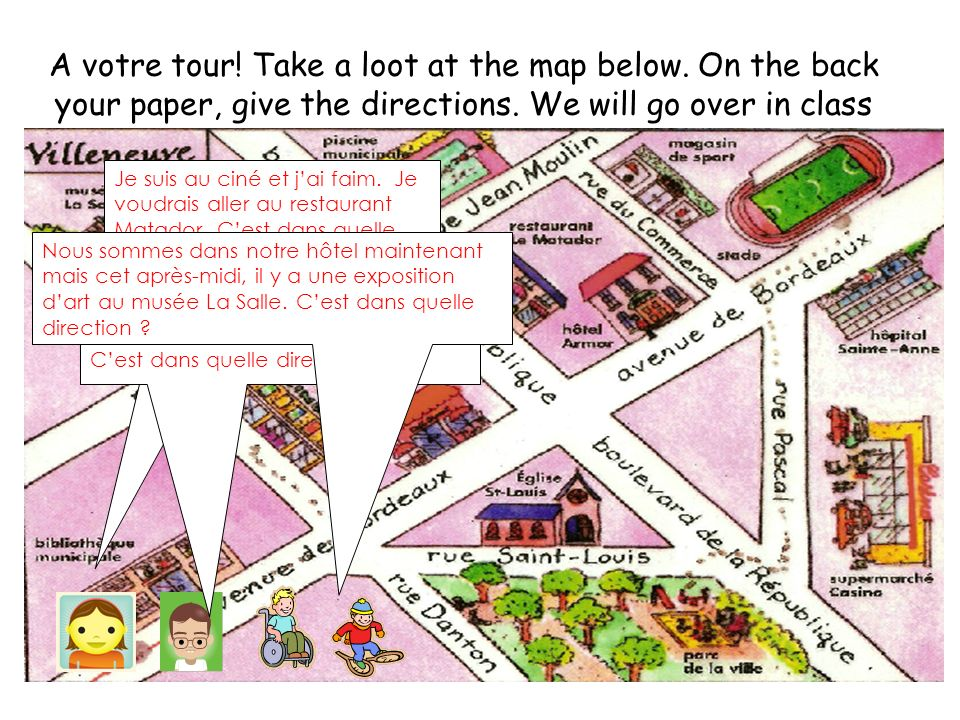 A votre tour. Take a loot at the map below