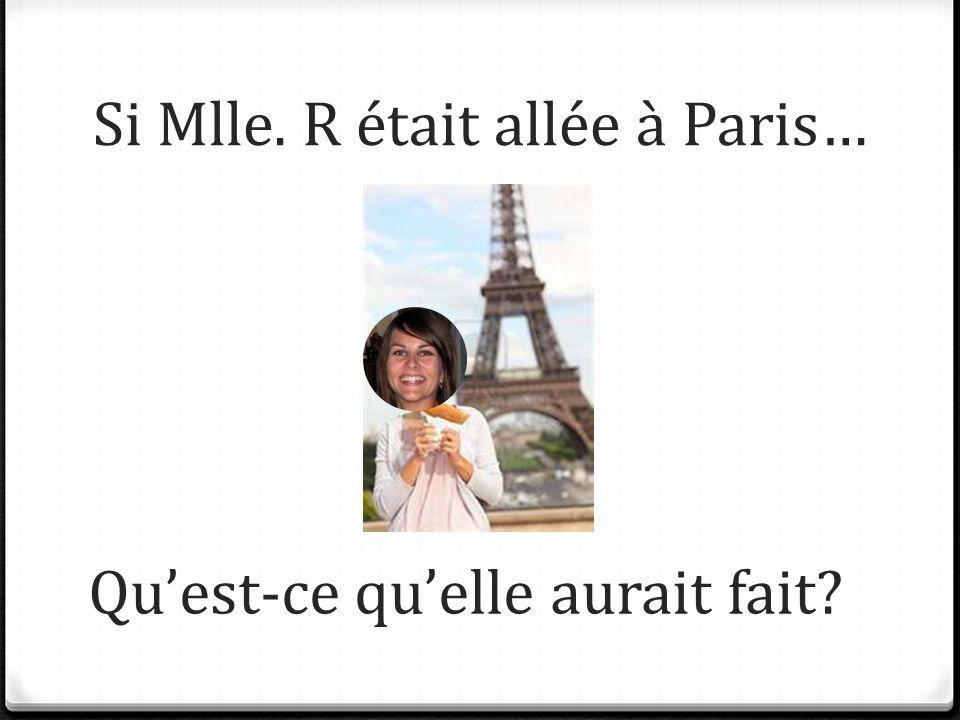 Si Mlle. R était allée à Paris…