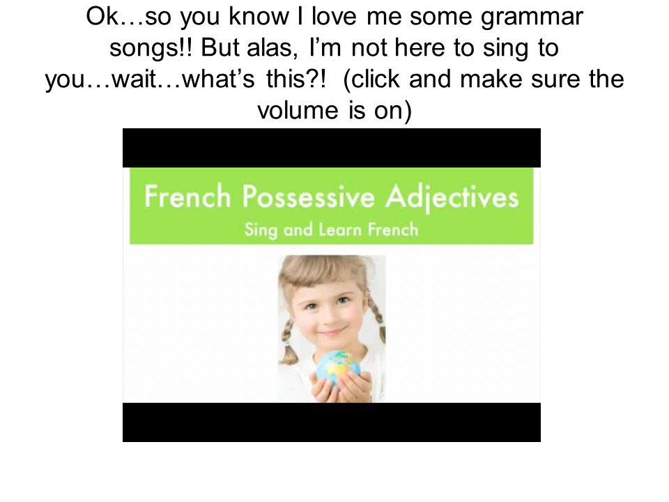 Ok…so you know I love me some grammar songs