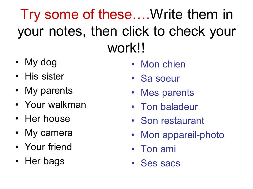 Try some of these….Write them in your notes, then click to check your work!!
