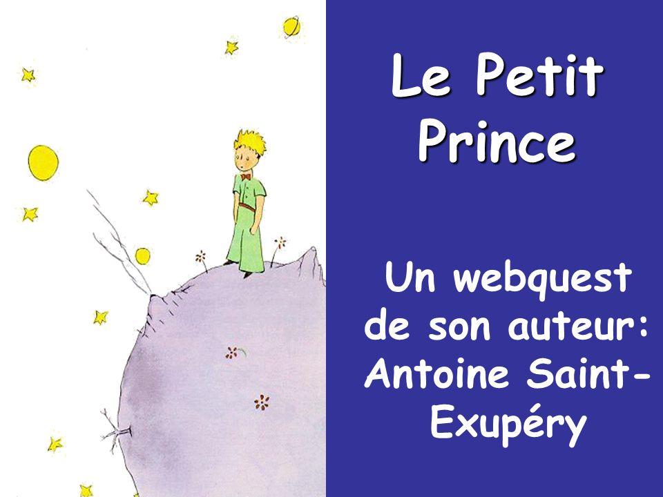 Un webquest de son auteur: Antoine Saint-Exupéry