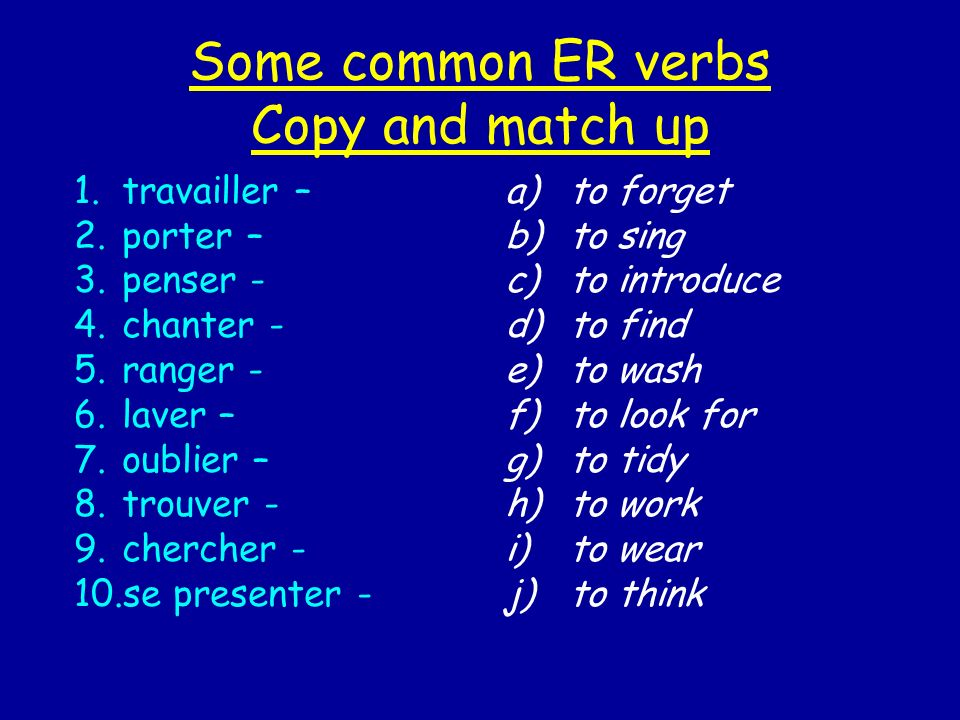 Some common ER verbs Copy and match up