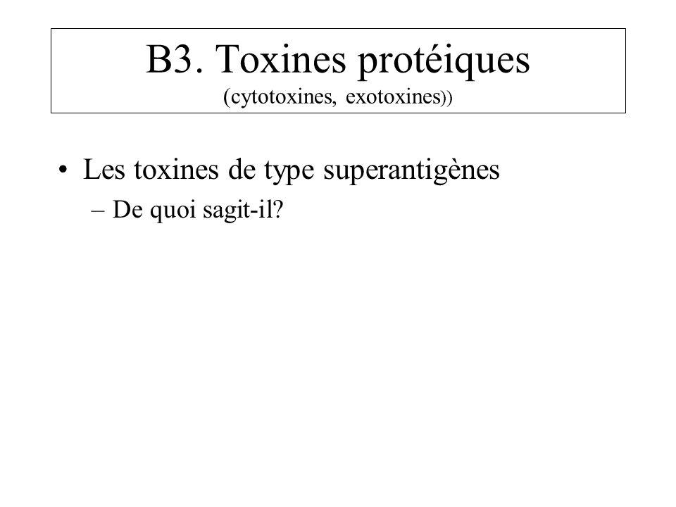 B3. Toxines protéiques (cytotoxines, exotoxines))
