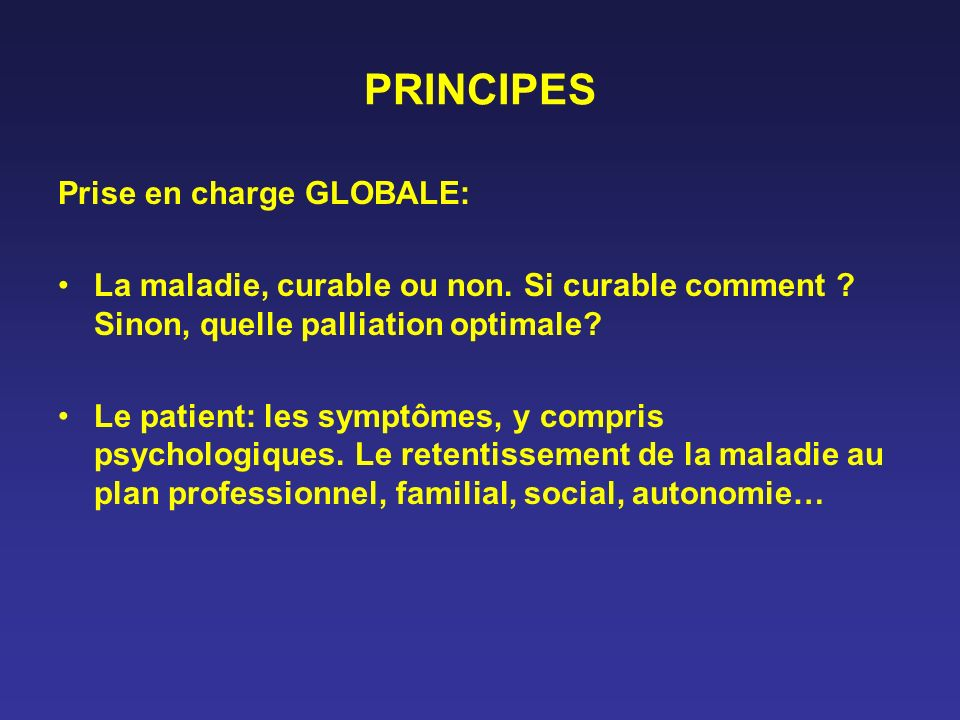 PRINCIPES Prise en charge GLOBALE:
