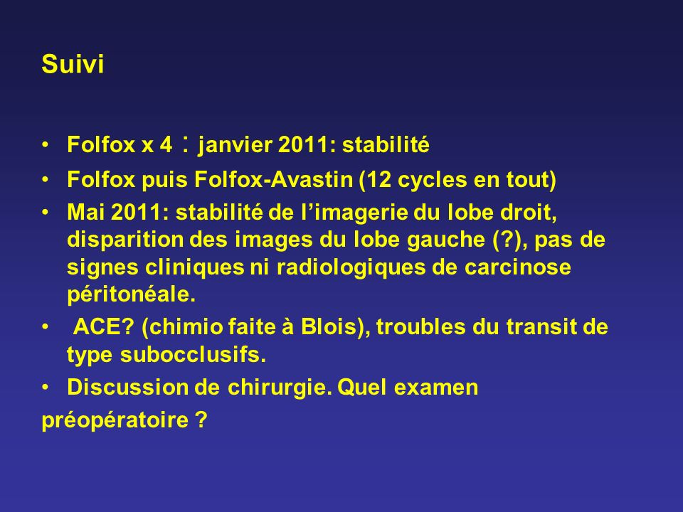 Suivi Folfox x 4 : janvier 2011: stabilité