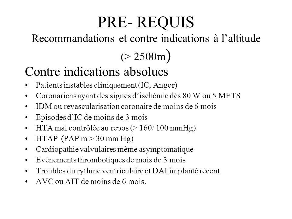 PRE- REQUIS Recommandations et contre indications à l'altitude (> 2500m)