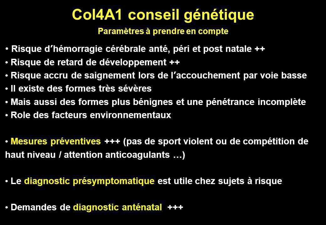 Col4A1 conseil génétique Paramètres à prendre en compte