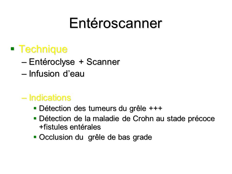 Entéroscanner Technique Entéroclyse + Scanner Infusion d'eau