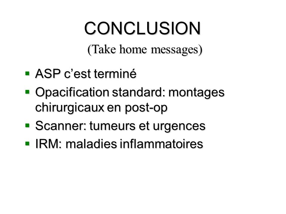 CONCLUSION (Take home messages) ASP c'est terminé