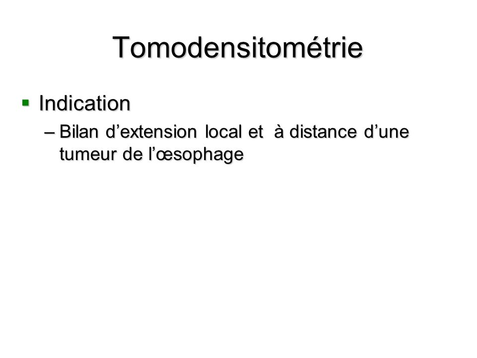 Tomodensitométrie Indication