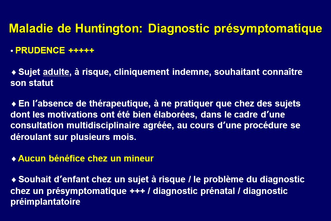 Maladie de Huntington: Diagnostic présymptomatique