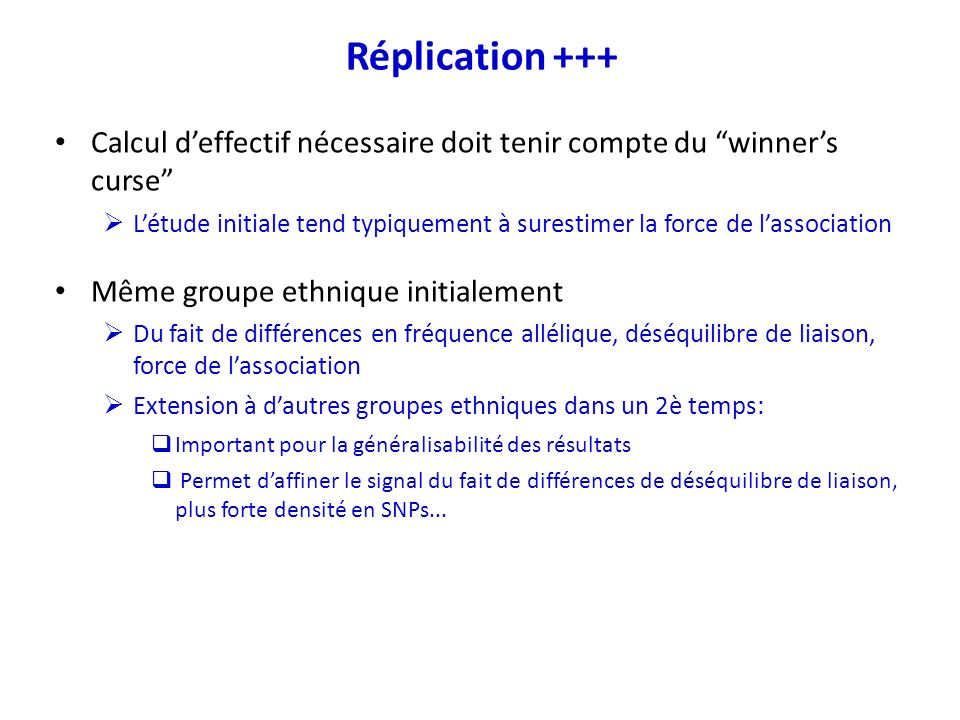 Réplication +++ Calcul d'effectif nécessaire doit tenir compte du winner's curse