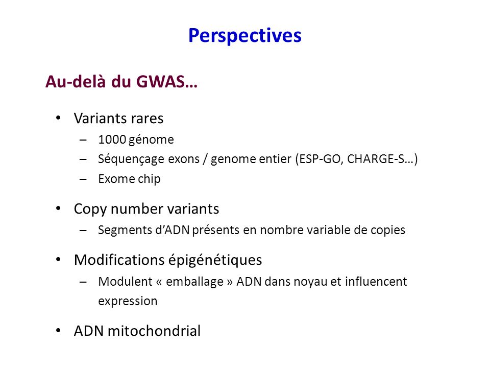 Perspectives Au-delà du GWAS… Variants rares Copy number variants