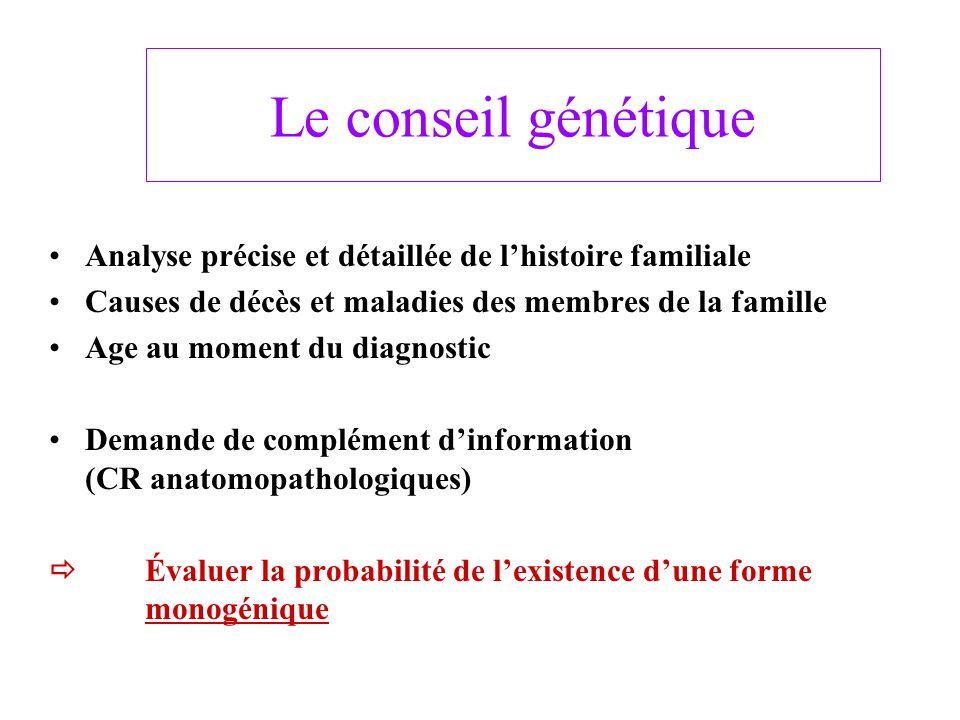 Le conseil génétique Analyse précise et détaillée de l'histoire familiale. Causes de décès et maladies des membres de la famille.