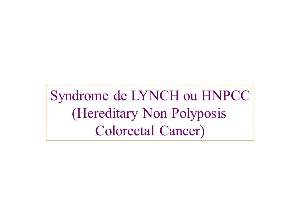 Syndrome de LYNCH ou HNPCC (Hereditary Non Polyposis