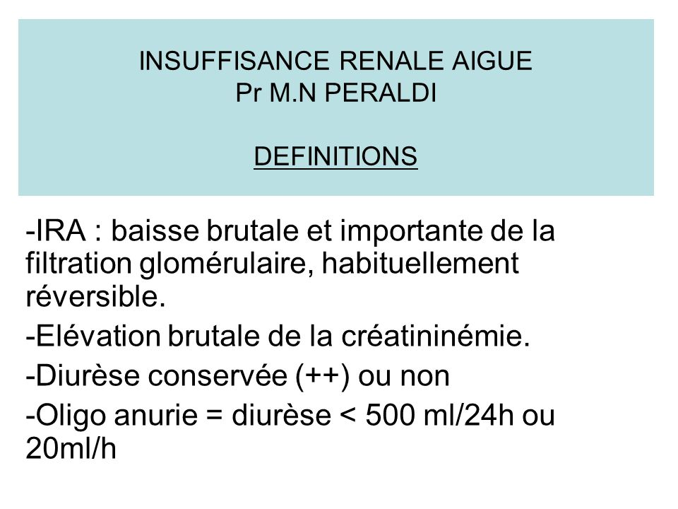 INSUFFISANCE RENALE AIGUE Pr M.N PERALDI DEFINITIONS