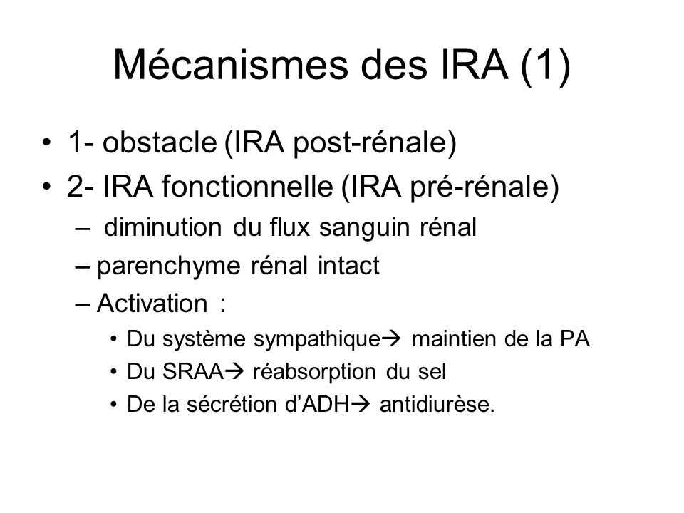 Mécanismes des IRA (1) 1- obstacle (IRA post-rénale)