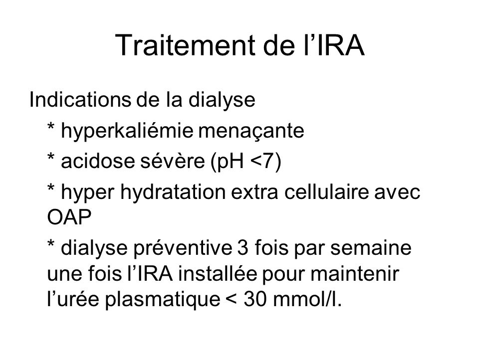 Traitement de l'IRA Indications de la dialyse