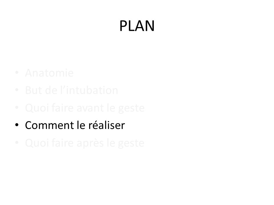 PLAN Anatomie But de l'intubation Quoi faire avant le geste
