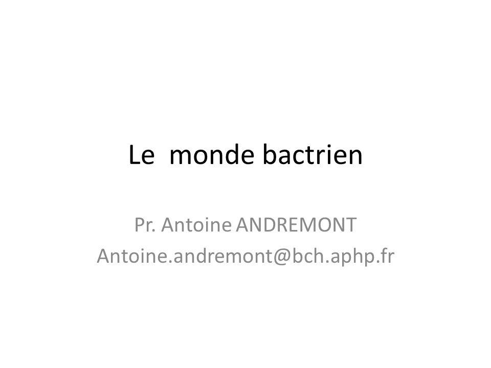 Pr. Antoine ANDREMONT Antoine.andremont@bch.aphp.fr