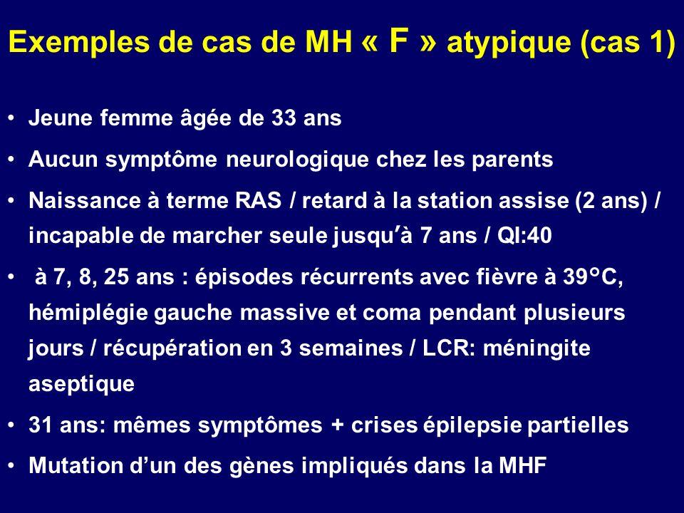 Exemples de cas de MH « F » atypique (cas 1)