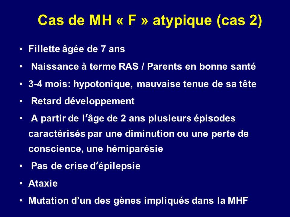 Cas de MH « F » atypique (cas 2)
