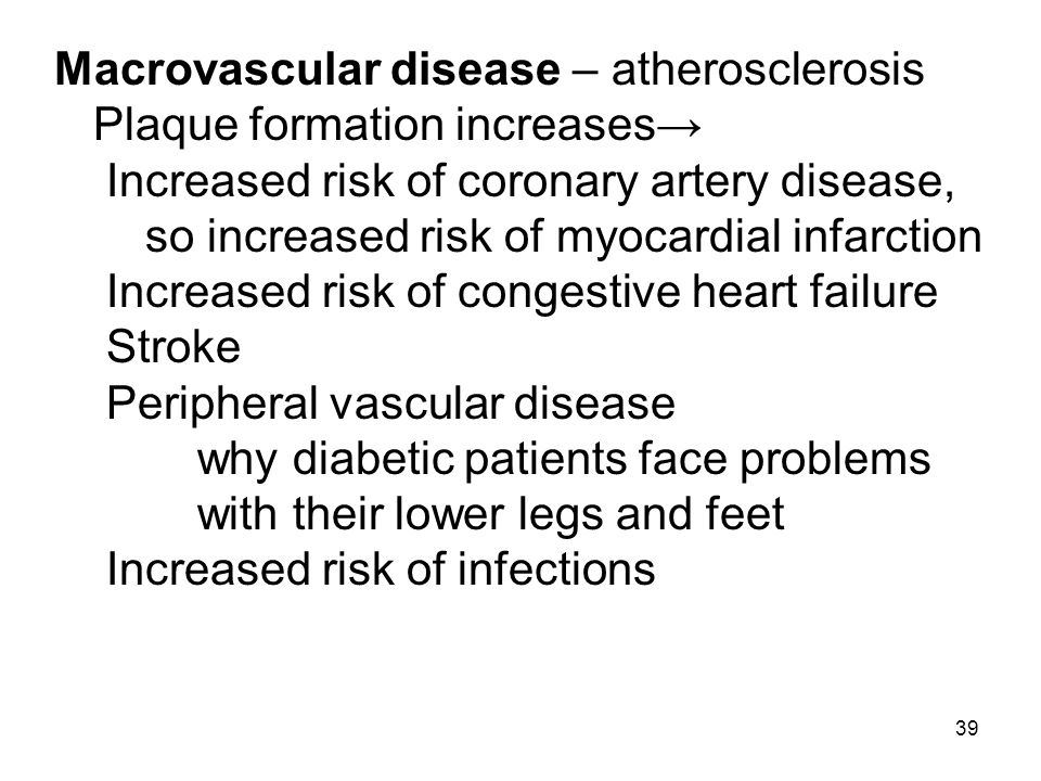 Macrovascular disease – atherosclerosis Plaque formation increases→