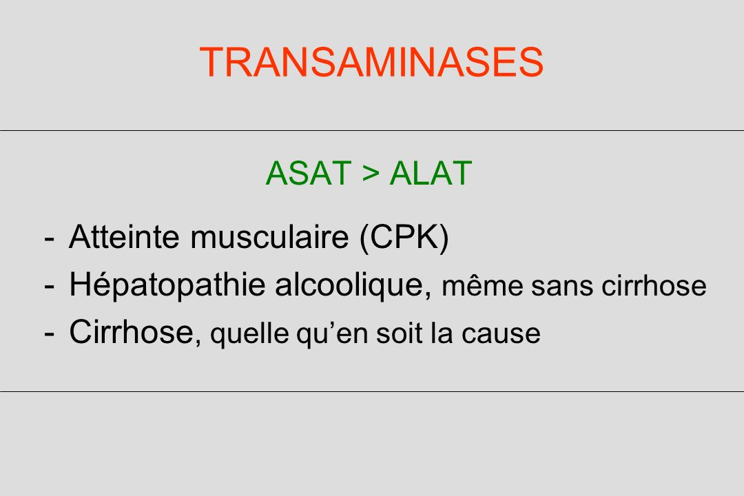 TRANSAMINASES ASAT > ALAT Atteinte musculaire (CPK)