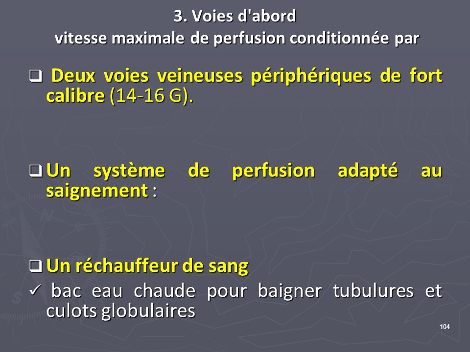 3. Voies d abord vitesse maximale de perfusion conditionnée par