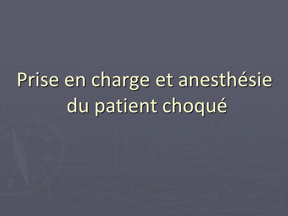 Prise en charge et anesthésie du patient choqué