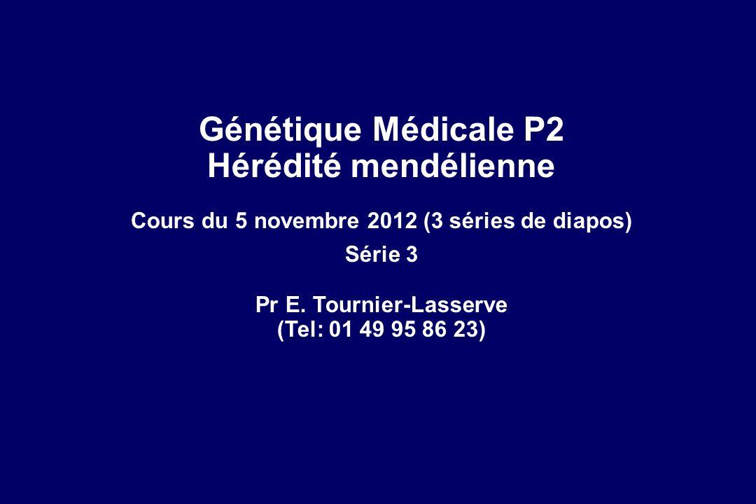 Cours du 5 novembre 2012 (3 séries de diapos) Pr E. Tournier-Lasserve