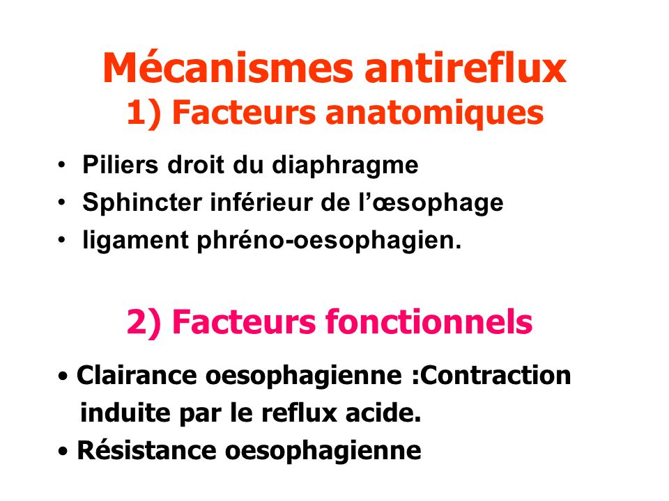 Mécanismes antireflux 1) Facteurs anatomiques