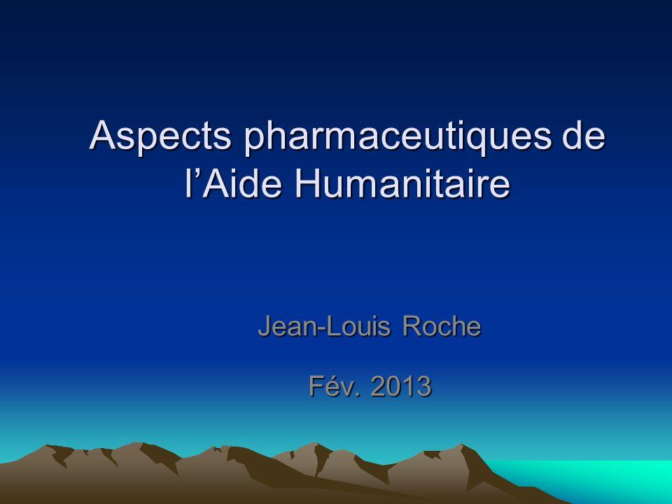 Aspects pharmaceutiques de l'Aide Humanitaire