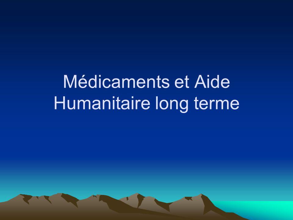 Médicaments et Aide Humanitaire long terme