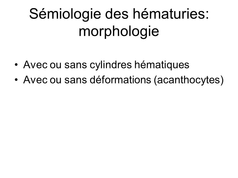 Sémiologie des hématuries: morphologie