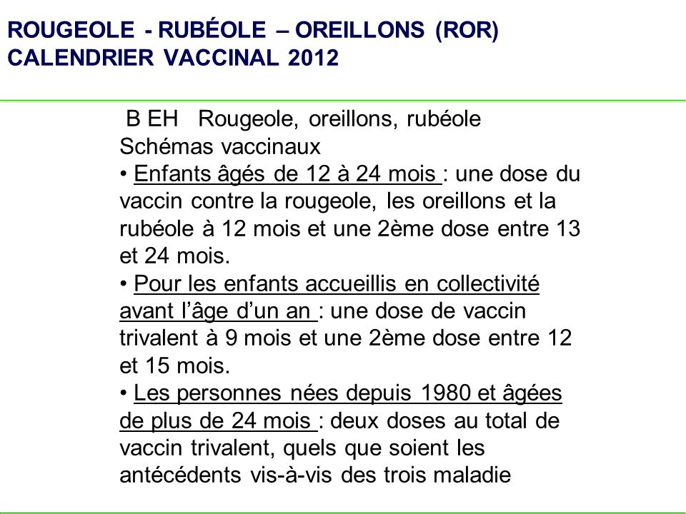 ROUGEOLE - RUBÉOLE – OREILLONS (ROR) CALENDRIER VACCINAL 2012