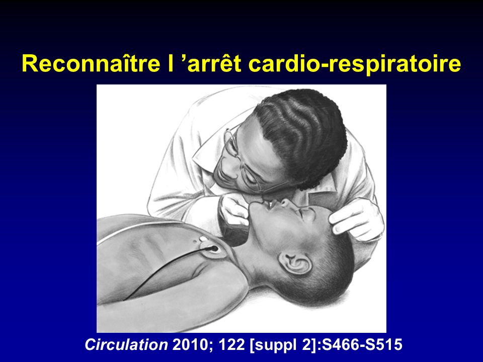 Reconnaître l 'arrêt cardio-respiratoire