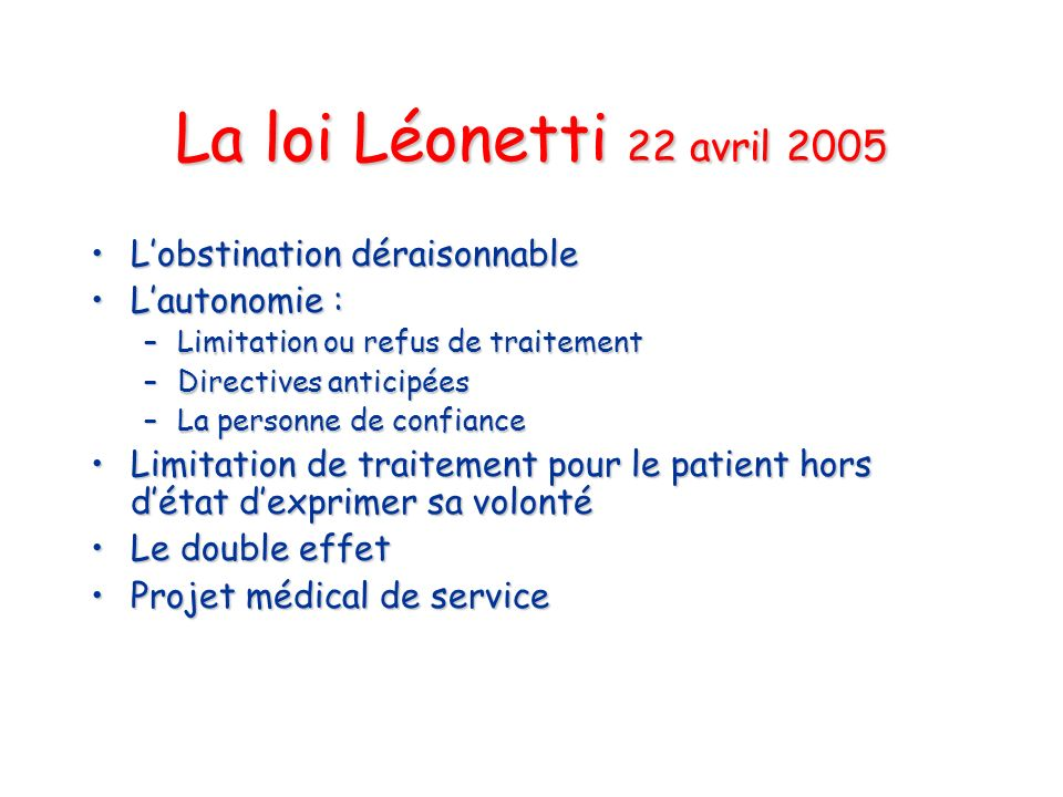 La loi Léonetti 22 avril 2005 L'obstination déraisonnable