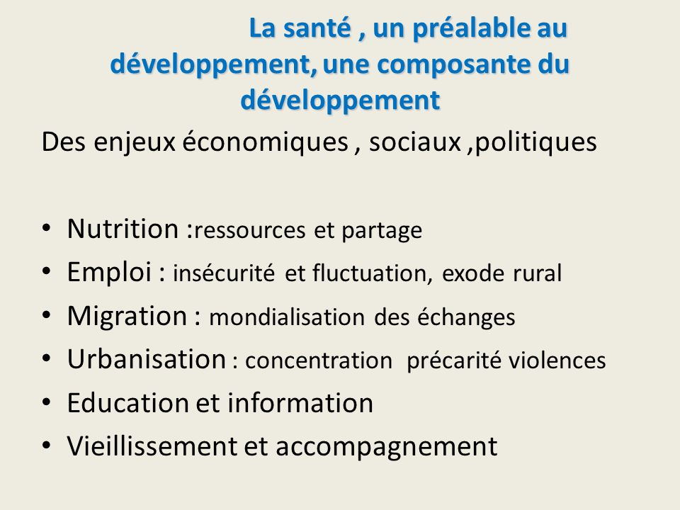 La santé , un préalable au développement, une composante du développement